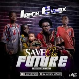 Ipere Evanx - Save Our Future